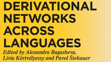 New volume Derivational Networks Across Languages